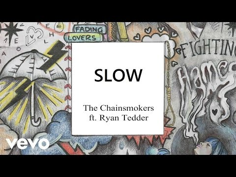 The Chainsmokers - Slow ft. Ryan Tedder (Official Audio)
