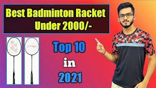 Best Badminton Racket Under 2000rs | Top 10 Badminton Racket | 2021 |