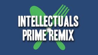 Chef' Special - Intellectuals (The Prime Remix)