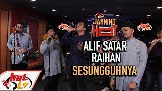 ALIF SATAR & RAIHAN - Sesungguhnya 2019 ( LIVE ) ( JAMMING HOT )