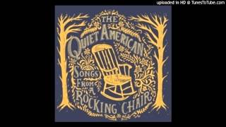 Who's Gonna Shoe Your Pretty Little Feet- The Quiet American- Songs From A Rocking Chair