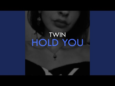Twin - Hold You / Models and Cars Showtime