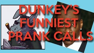 DUNKEY BEST PRANK CALLS MOMENTS
