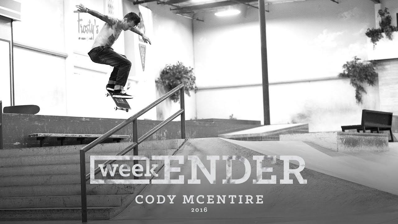 Cody McEntire - WeekENDER - The Berrics