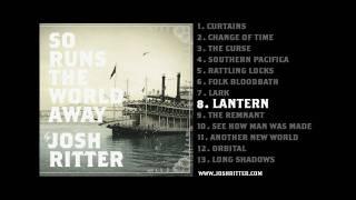 "08. ""Lantern"" (Josh Ritter, from 2010 album ""So Runs the World Away"")"