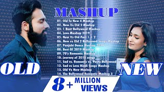 OLD VS NEW BOLLYWOOD MASHUP- HINDI ROMANTIC MASHUP SONGS 2019-INDIAN MASHUP 2019