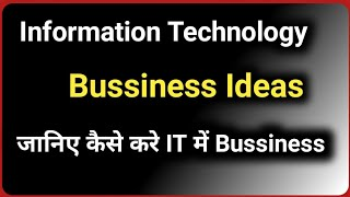 Information Technology Bussiness Idea