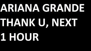 Thank U, Next   Ariana Grande Loop 1 Hour