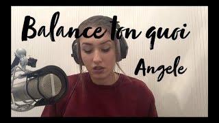 Balance Ton Quoi - Angele (cover Lisa Pariente)