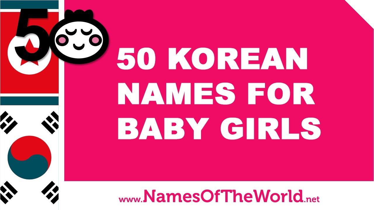 50 Korean names for baby girls - the best baby names - www.namesoftheworld.net