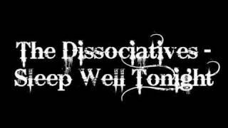 The Dissociatives - Sleep Well Tonight
