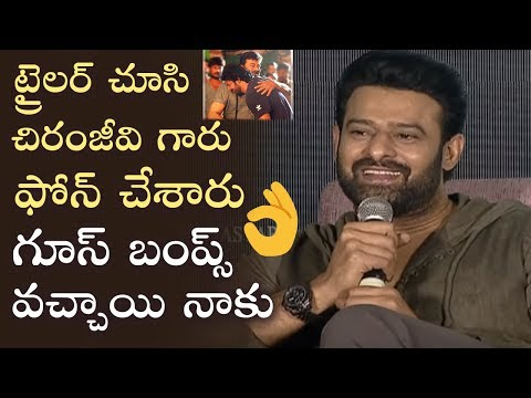 Prabhas About Mega Star Chiranjeevi's Reaction On Saaho Trailer