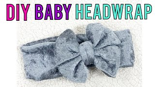 DIY BABY HEADWRAP | BABY HEADBAND WITH BIG BOW
