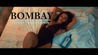 SNIPE X TONINO X AMIN   ►BOMBAY◄  [Official HD Video] Prod. By RJacksProdz