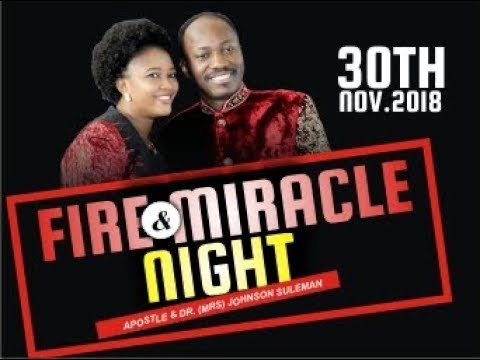 November Fire and Miracle Night 2018 with Apostle Johnson Suleman