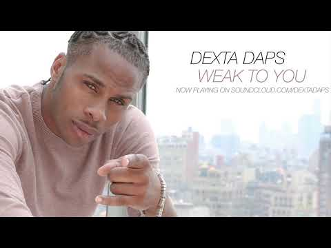 Weak To You Dexta Daps Jan 2018