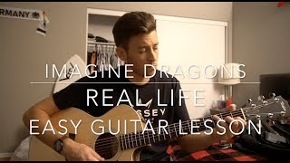 Real Life // Imagine Dragons (Origins) // Easy Guitar Lesson + Chords & Tabs!