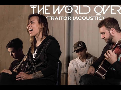"The World Over ""Traitor"" (Acoustic)"