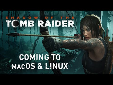 Shadow of the Tomb Raider sur Linux et MacOS
