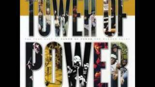 Tower of Power - You Ought to be Having Fun