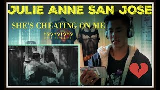 Julie Anne San Jose - Forever REACTION! (SHE CHEATING ON ME!?!?)