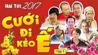 Cưới Đi Kẻo Ế - Tập 1 | Phim Hài Tết 2017 Siêu Hay Mới Nhất | Vượng Râu, Chiến Thắng