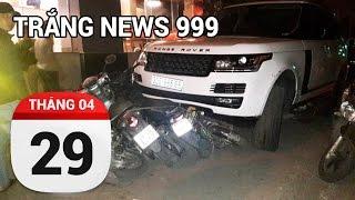 Hoàng Tử cướp xe Range Rover và cái kết đắng....| TRẮNG NEWS 999 | 29/04/2017
