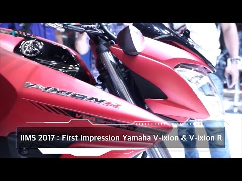 IIMS 2017 : First Impression Yamaha V-ixion dan V-ixion R I OTO.COM