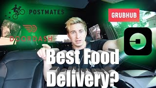 WHAT IS THE BEST FOOD DELIVERY SERVICE? What pays best? Doordash, Postmates, Uber eats, grub hub