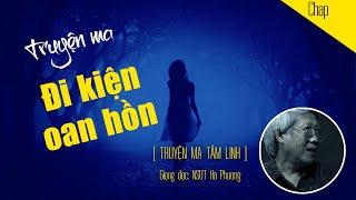Truyện ma: ĐI KIỆN OAN HỒN - Giọng đọc Nsưt Hà Phương, Người Khăn Trắng | Truyện ma tâm linh có thật