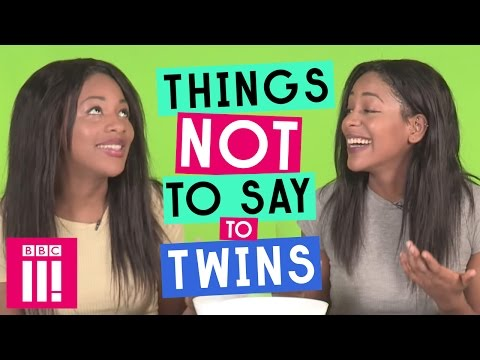 Things Not To Say To Twins