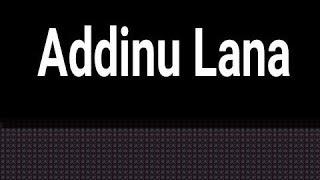 AL MADANIYAH-Addinu Lana