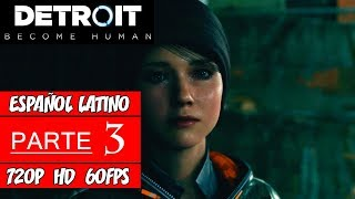 Detroit: Become Human | Walkthrough en Español Latino | Parte 3 (Sin Comentarios)