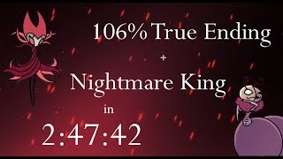 Hollow Knight 106% True Ending + Nightmare King NMG Speedrun - 2:47:42 loadless