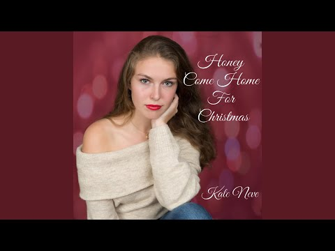 Kate Neve - Honey come Home for Christmas - Christmas Radio