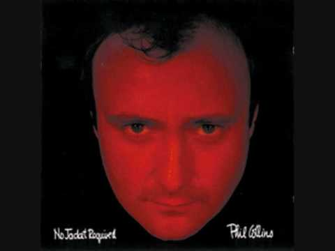 Phil Collins - I Don't Wanna Know