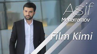 Asif Məhərrəmov - Film Kimi