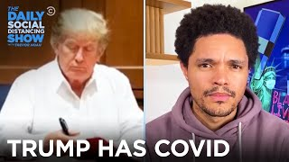 Trump Has Coronavirus & The White House Does Damage Control | The Daily Social Distancing Show
