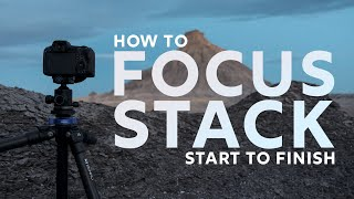 How to Focus Stack For Perfect Sharpness   Landscape Photography Start to Finish