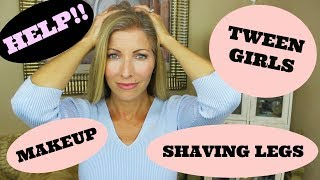 Help!  When Should Girls Start Wearing Makeup and Shaving Their Legs?
