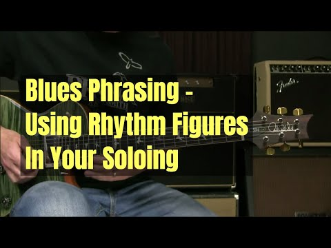 Blues Soloing Lesson - Phrasing Using Melodic & Rhythmic Ideas