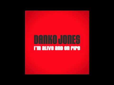 I'm Alive and On Fire (Song) by Danko Jones