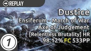 Dustice | Ensiferum - March of War / Axe of Judgement [Relentless Brutality] HR 98.12% FC 533pp