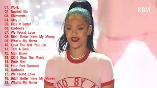 Rihanna Greatest Hits Full Album Playlist - The Best Songs Of Rihanna 2018