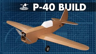 How to Build the FT P-40 Warhawk // BUILD