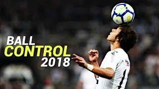 Crazy Ball Control Skills 2018