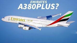 Why Doesn't EMIRATES ORDER The A380plus?