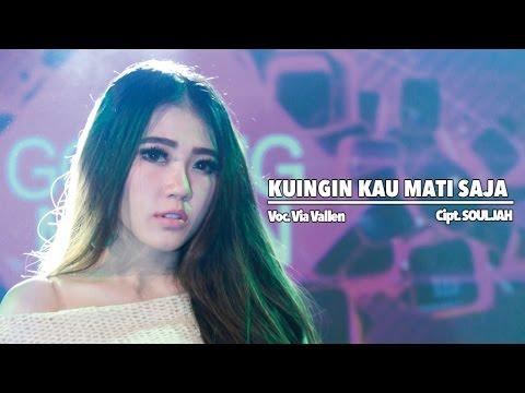 , title : 'Via Vallen - Kuingin Kau Mati Saja (Official Music Video)'