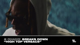 """2 Chainz Breaks Down """"High Top Versace""""   Track #5 From #ROGTTL"""