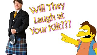 Will People Make Fun of You for Wearing the Kilt?